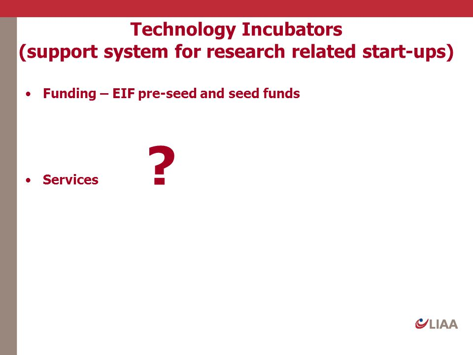 Technology Incubators (support system for research related start-ups)