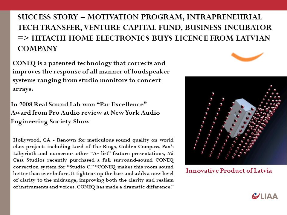SUCCESS STORY – MOTIVATION PROGRAM, INTRAPRENEURIAL TECH TRANSFER, VENTURE CAPITAL FUND, BUSINESS INCUBATOR => HITACHI HOME ELECTRONICS BUYS LICENCE FROM LATVIAN COMPANY