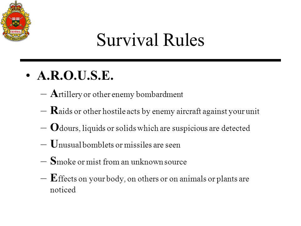 Survival Rules A.R.O.U.S.E. Artillery or other enemy bombardment