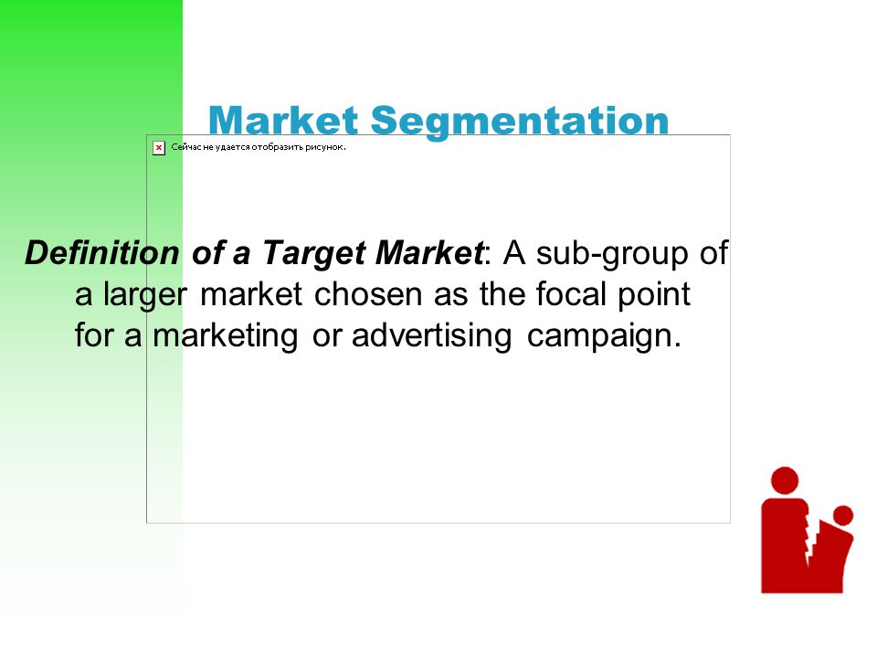 Market Segmentation Definition of a Target Market: A sub-group of a larger market chosen as the focal point for a marketing or advertising campaign.