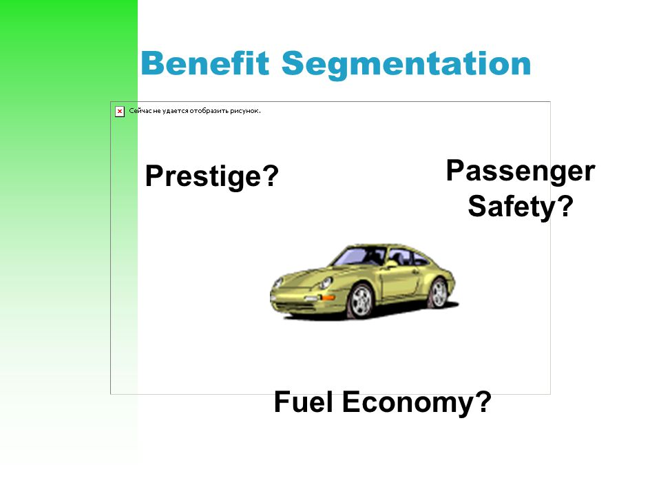 Benefit Segmentation Passenger Safety Prestige Fuel Economy