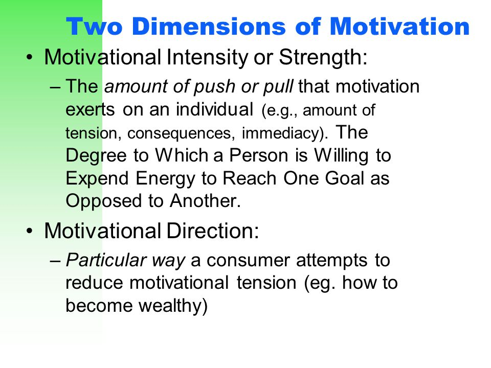 Two Dimensions of Motivation