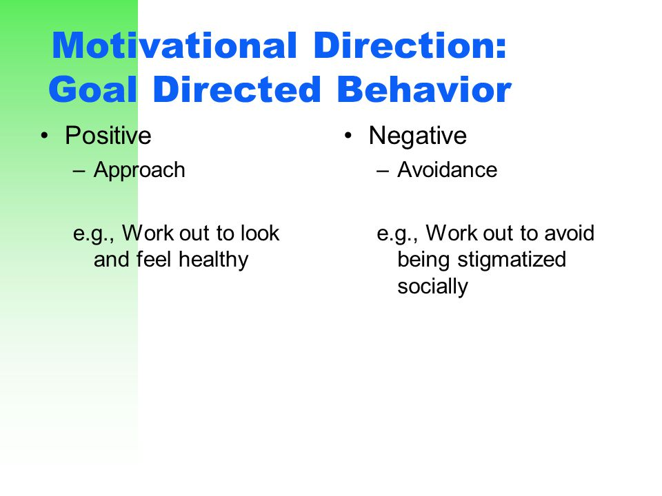Motivational Direction: Goal Directed Behavior