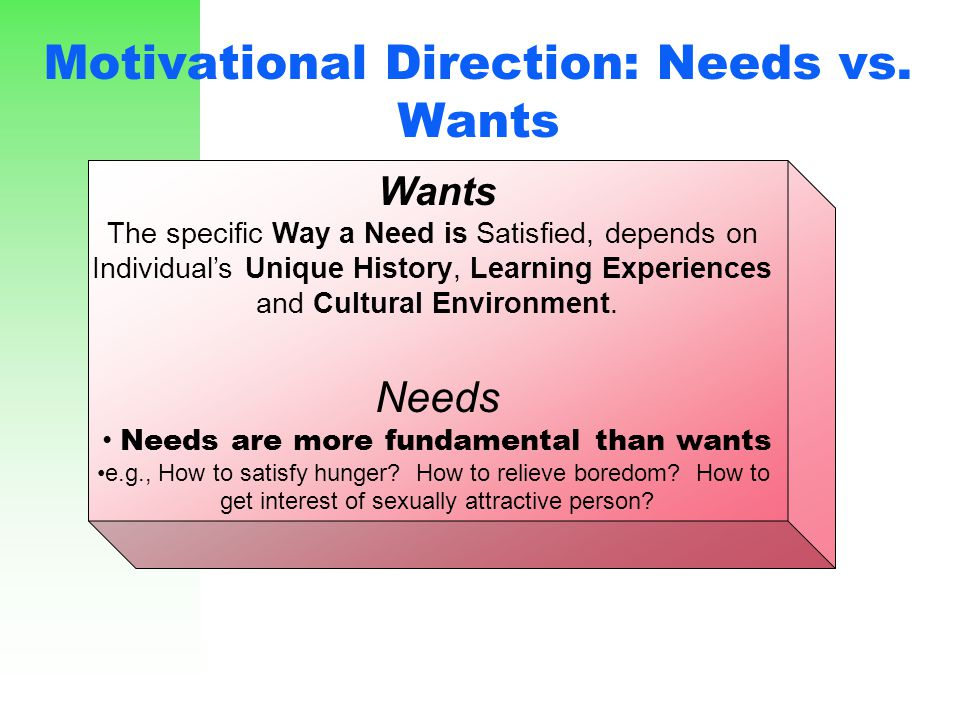 Motivational Direction: Needs vs. Wants