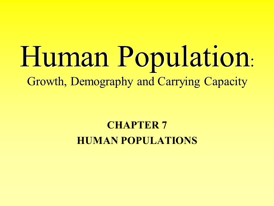 Human Population: Growth, Demography and Carrying Capacity