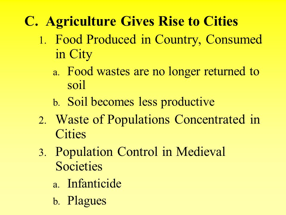 C. Agriculture Gives Rise to Cities