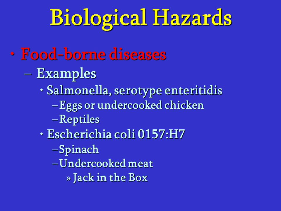 Biological Hazards Food-borne diseases Examples