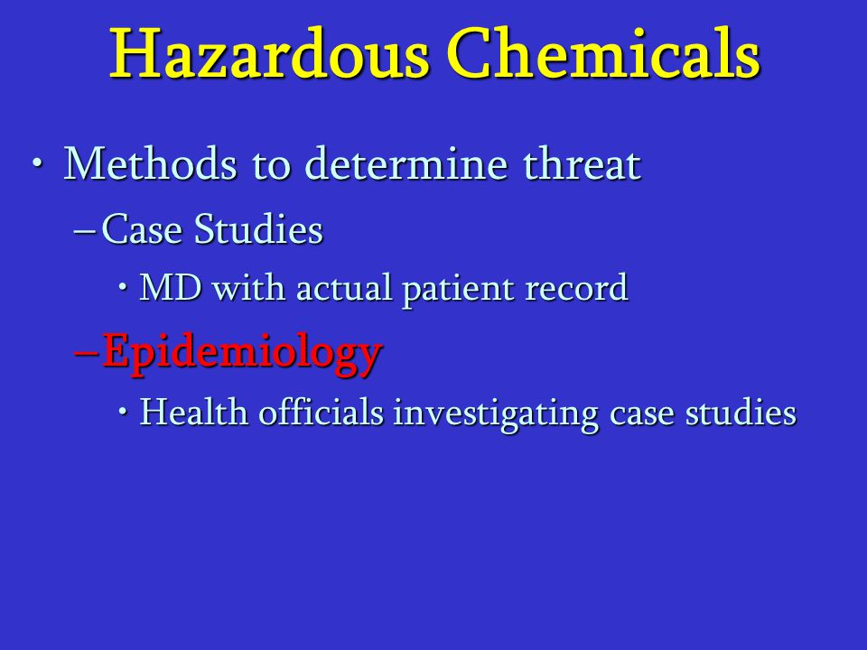 Hazardous Chemicals Methods to determine threat Epidemiology