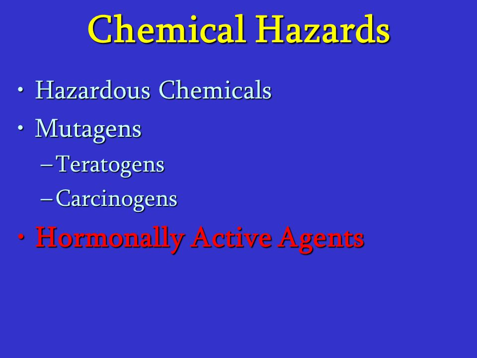 Chemical Hazards Hormonally Active Agents Hazardous Chemicals Mutagens