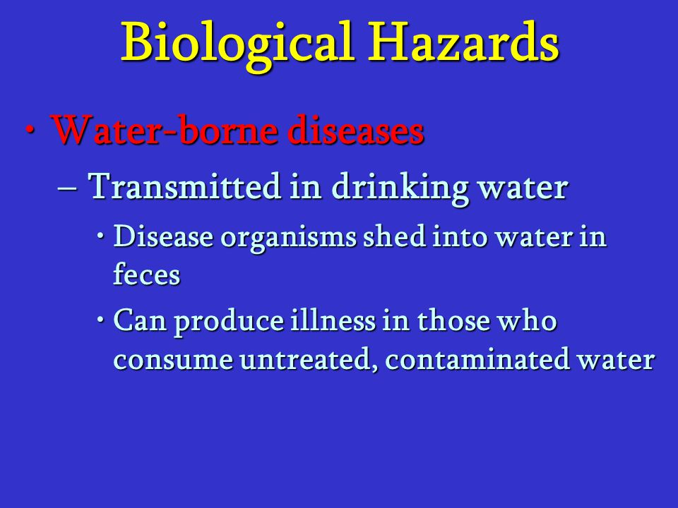 Biological Hazards Water-borne diseases Transmitted in drinking water