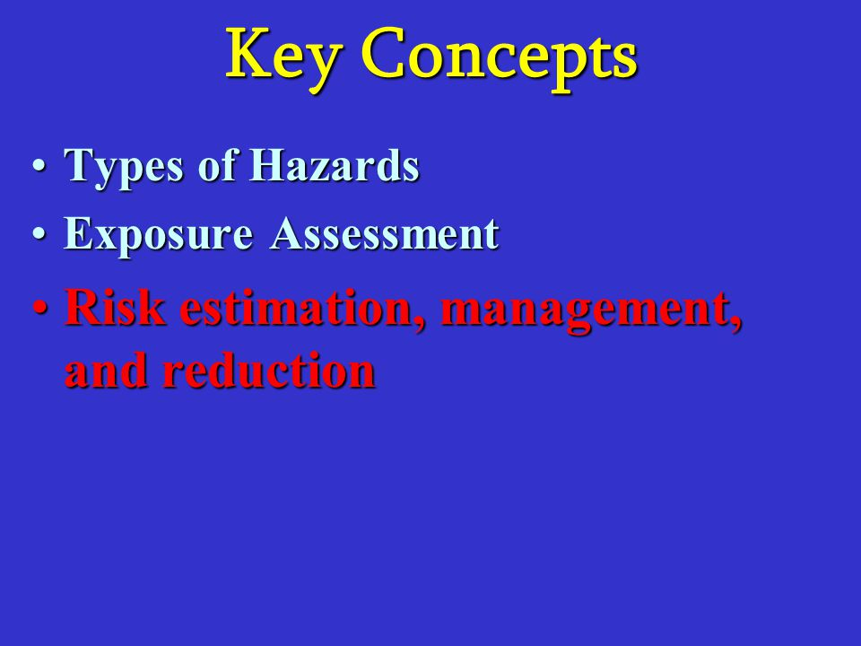 Key Concepts Risk estimation, management, and reduction