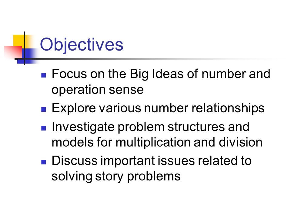 Objectives Focus on the Big Ideas of number and operation sense