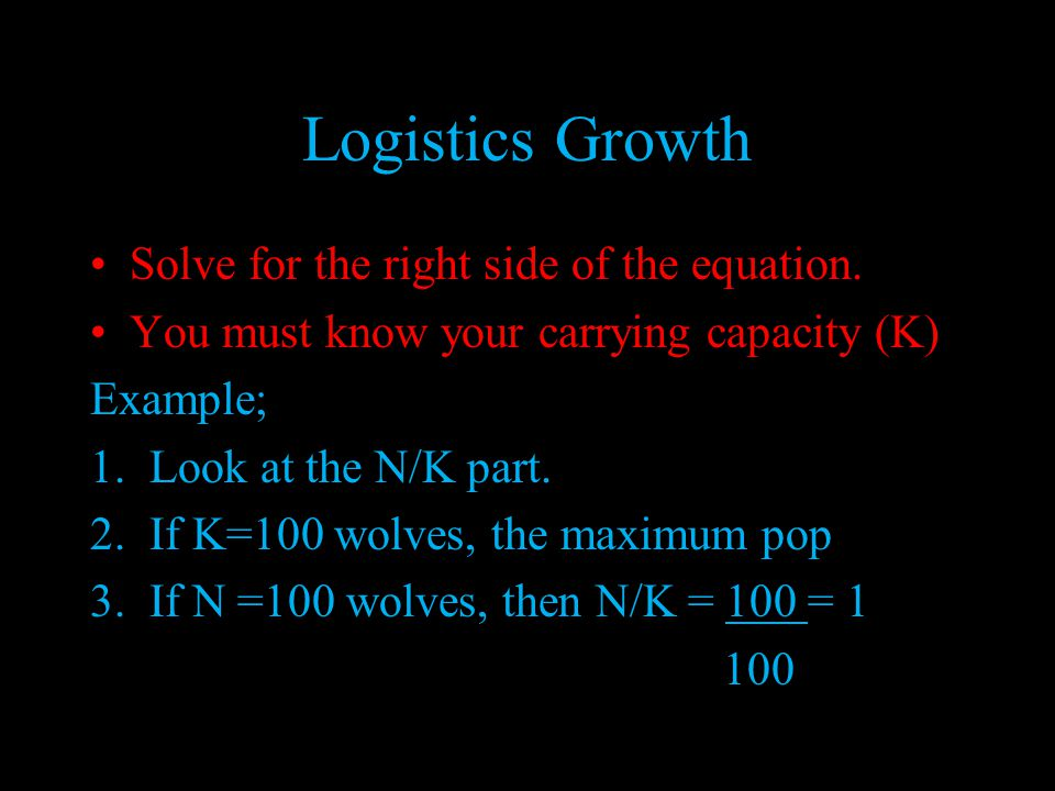 Logistics Growth Solve for the right side of the equation.