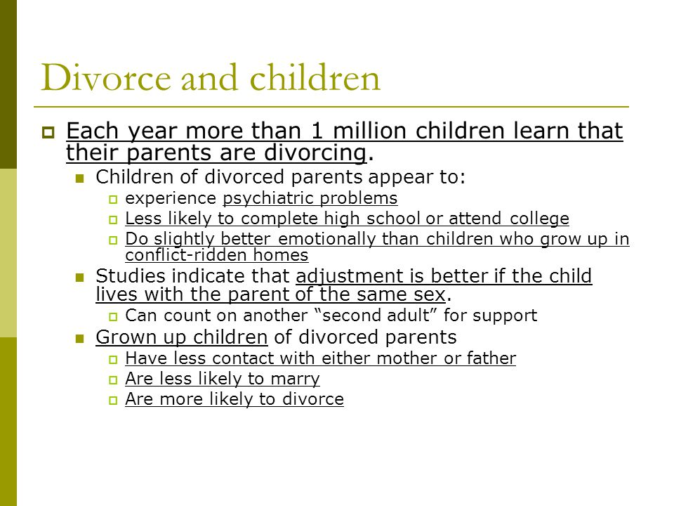 Divorce and children Each year more than 1 million children learn that their parents are divorcing.