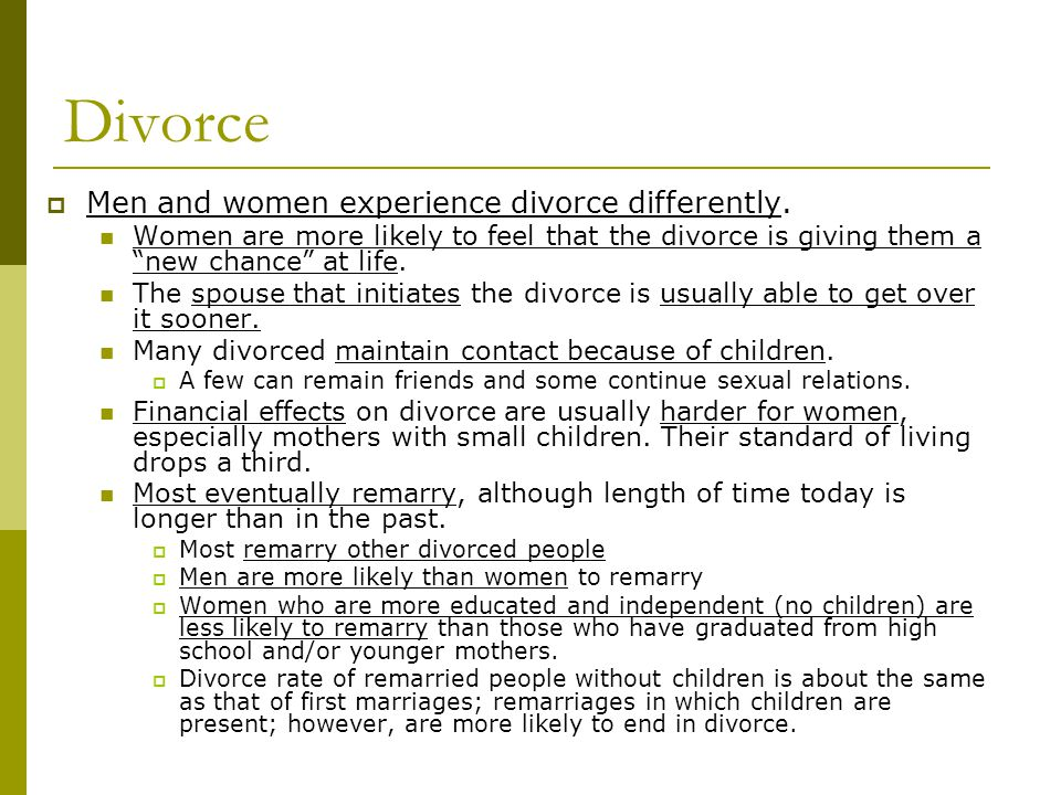 Divorce Men and women experience divorce differently.