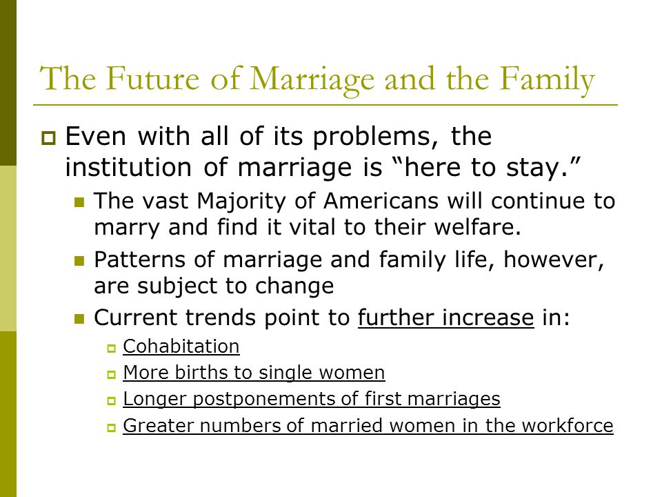 The Future of Marriage and the Family