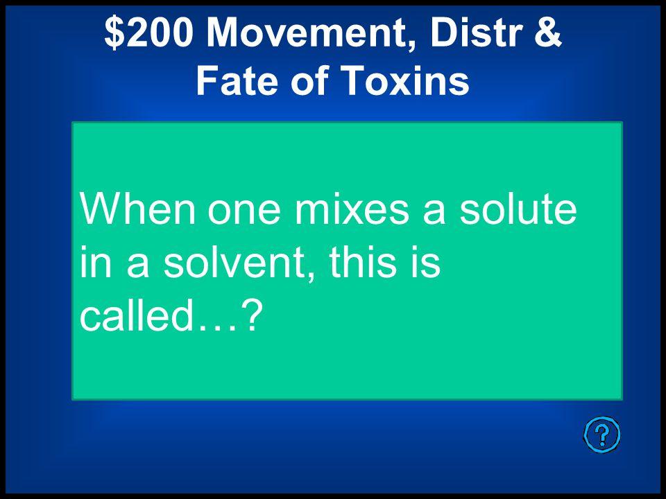 $200 Movement, Distr & Fate of Toxins
