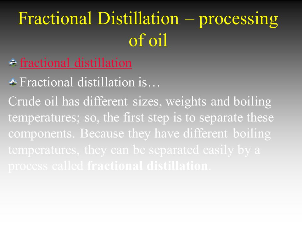 Fractional Distillation – processing of oil