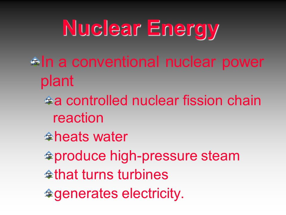 Nuclear Energy In a conventional nuclear power plant