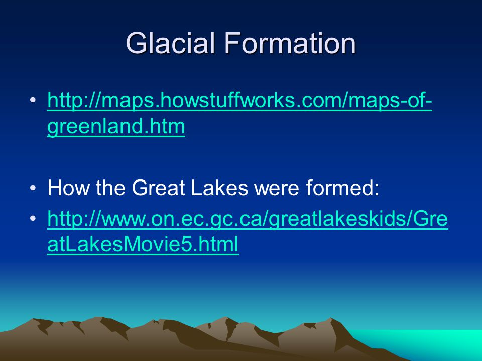 Glacial Formation http://maps.howstuffworks.com/maps-of-greenland.htm