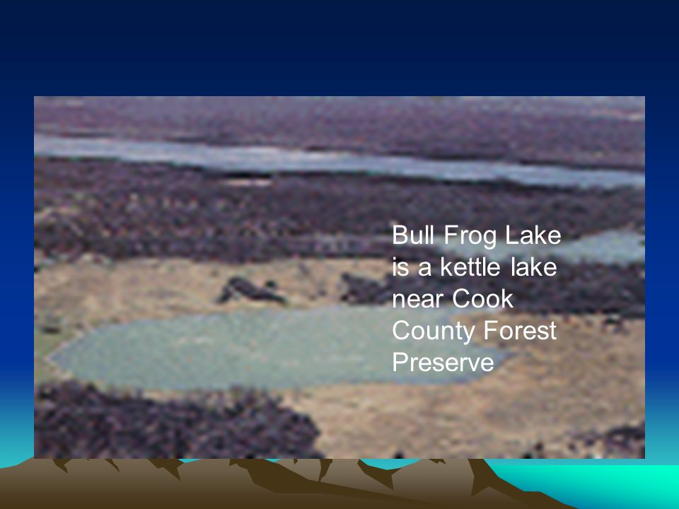 Bull Frog Lake is a kettle lake near Cook County Forest Preserve