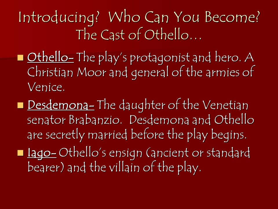 Introducing Who Can You Become The Cast of Othello…
