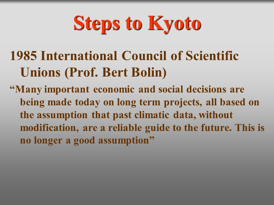 Steps to Kyoto 1985 International Council of Scientific Unions (Prof. Bert Bolin)