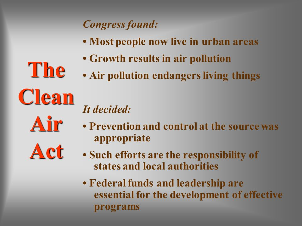 The Clean Air Act Congress found: