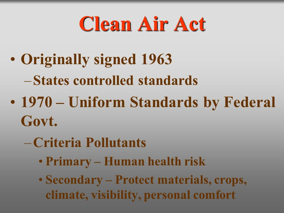Clean Air Act Originally signed 1963