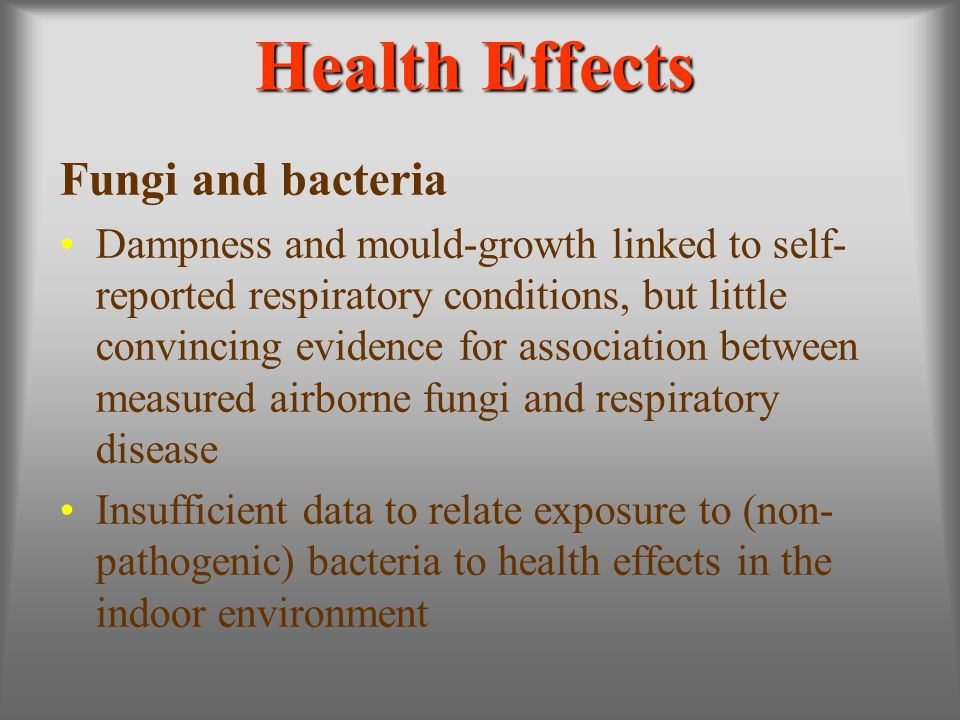 Health Effects Fungi and bacteria