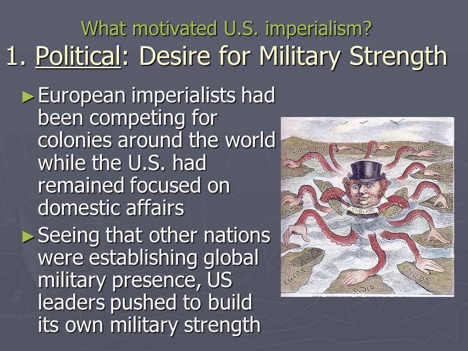 What motivated U. S. imperialism. 1
