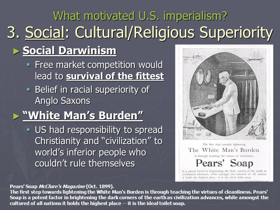 What motivated U. S. imperialism. 3