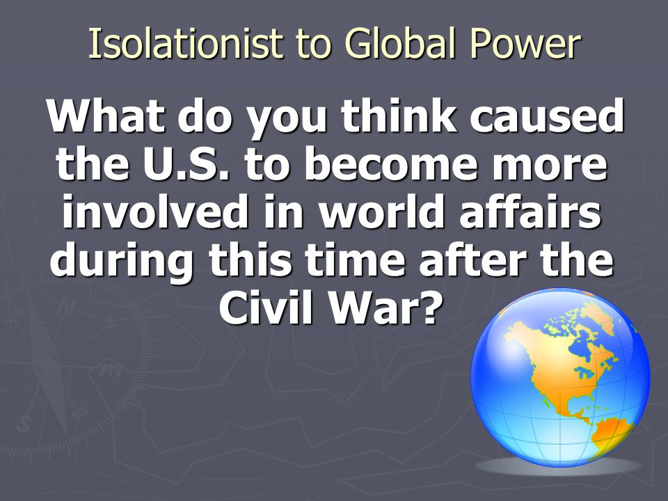 Isolationist to Global Power