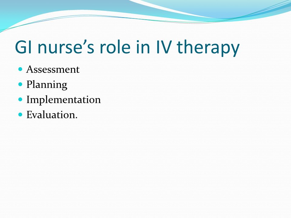 GI nurse's role in IV therapy