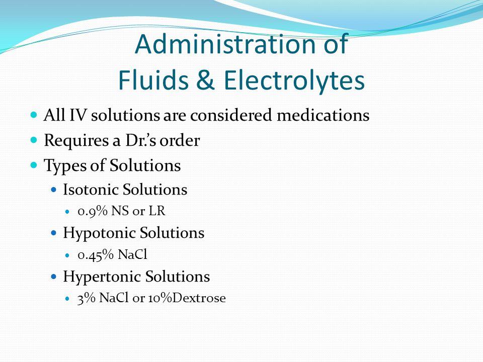 Administration of Fluids & Electrolytes