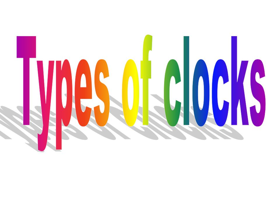 Types of clocks