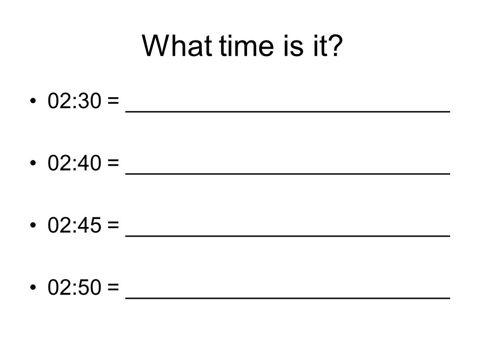 What time is it 02:30 = ___________________________