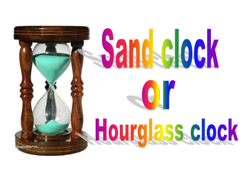 Sand clock or Hourglass clock