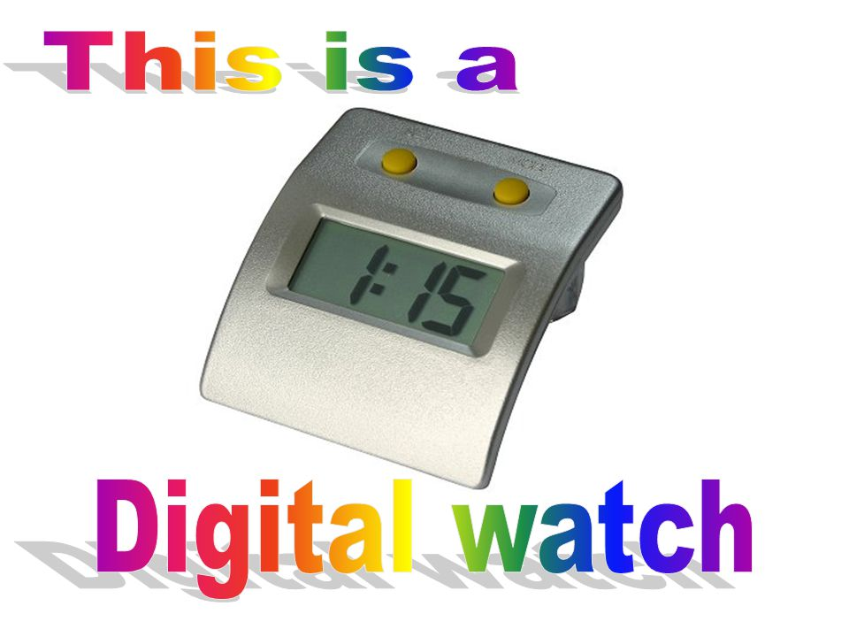 This is a Digital watch