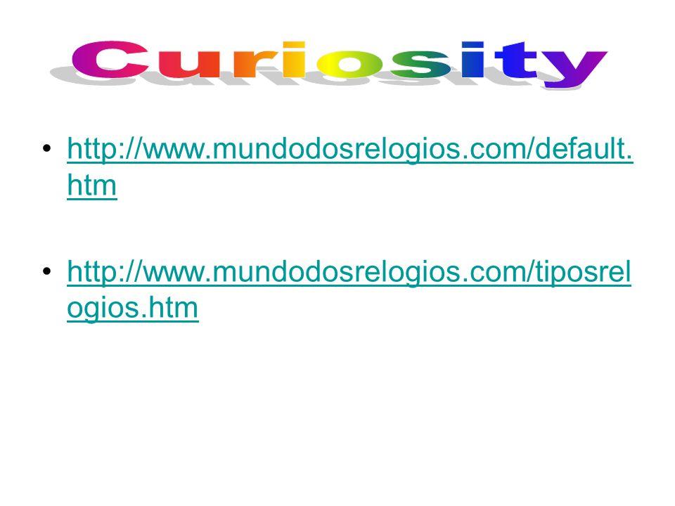 Curiosity http://www.mundodosrelogios.com/default.htm
