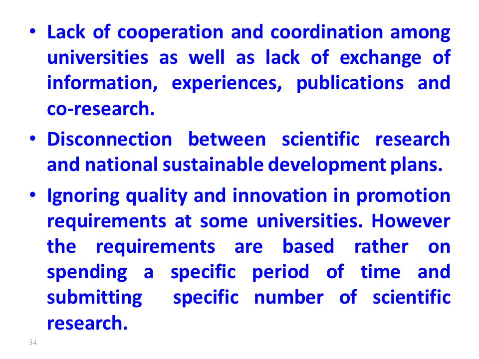 Lack of cooperation and coordination among universities as well as lack of exchange of information, experiences, publications and co-research.