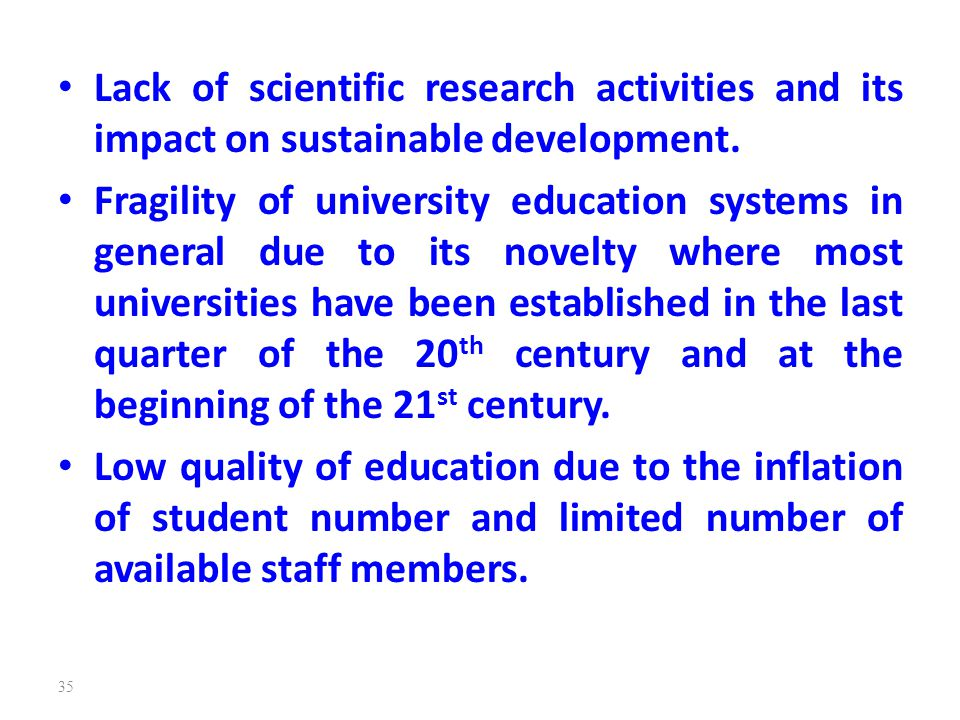 Lack of scientific research activities and its impact on sustainable development.