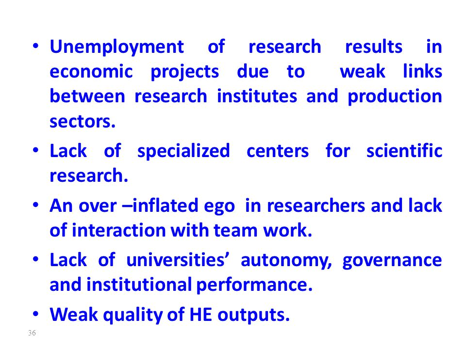 Unemployment of research results in economic projects due to weak links between research institutes and production sectors.