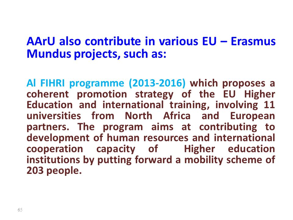 AArU also contribute in various EU – Erasmus Mundus projects, such as: