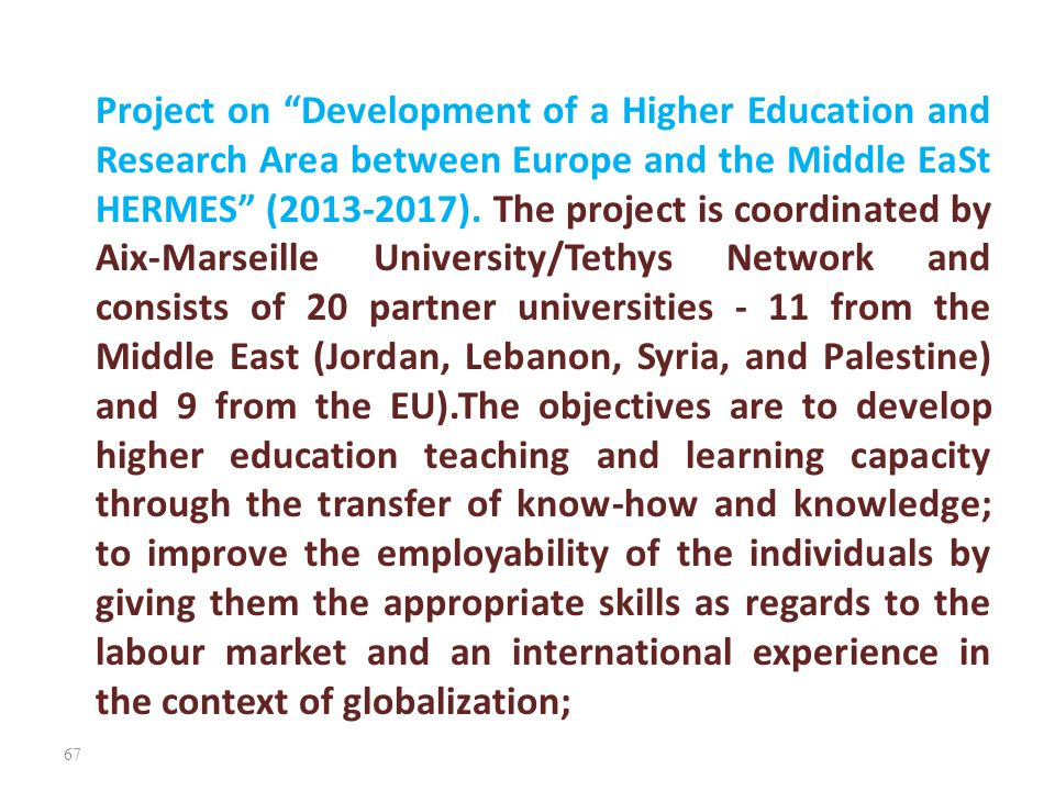 Project on Development of a Higher Education and Research Area between Europe and the Middle EaSt HERMES (2013-2017).