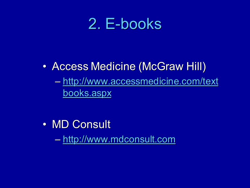2. E-books Access Medicine (McGraw Hill) MD Consult