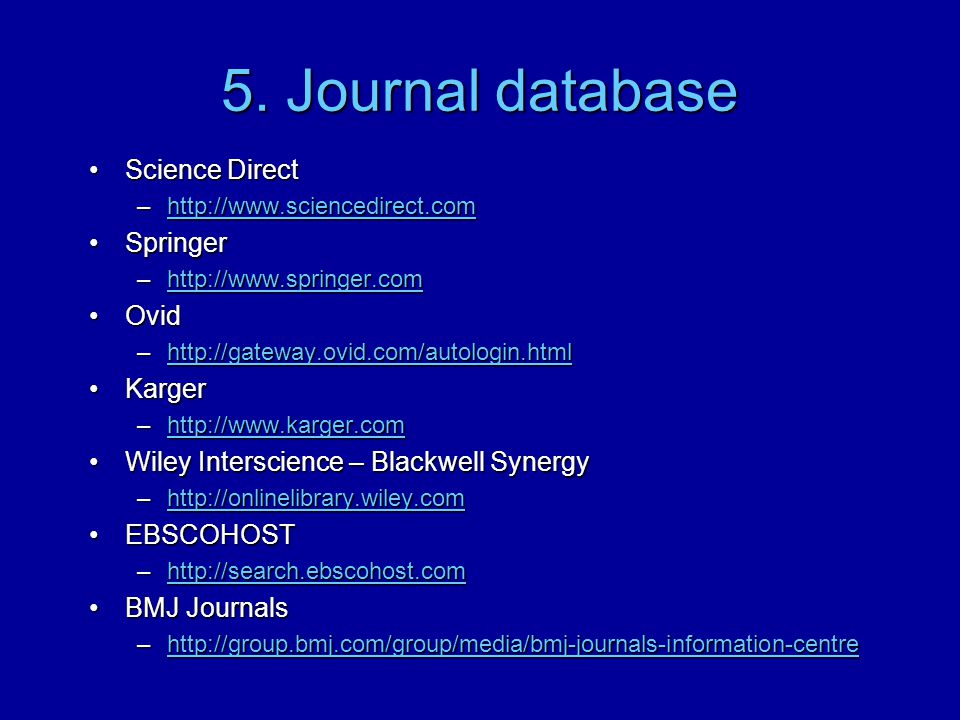 5. Journal database Science Direct Springer Ovid Karger