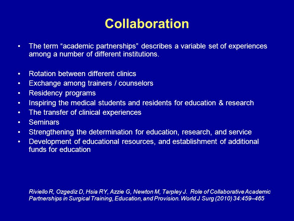 Collaboration The term academic partnerships describes a variable set of experiences among a number of different institutions.