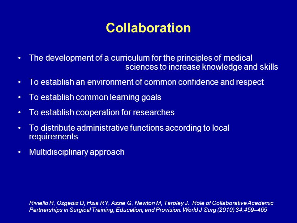 Collaboration The development of a curriculum for the principles of medical sciences to increase knowledge and skills.