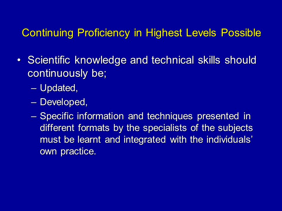 Continuing Proficiency in Highest Levels Possible